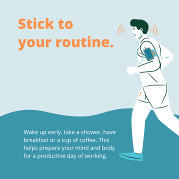 Stick to your routine to avoid stress when working from home