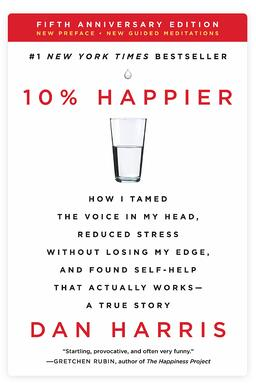 Ten Percent Happier Meditation Book by Dan Harris