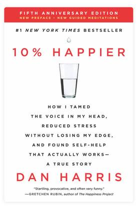 Ten Percent Happier Meditation Book by Dan Harris
